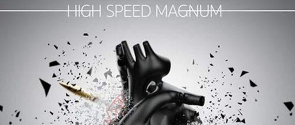 HIGH SPEED MAGNUM